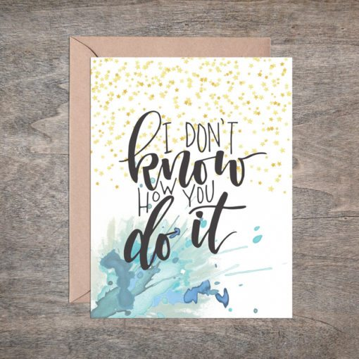 greeting cards for mamas from mamas - I don't know how you do it