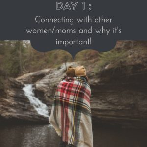 30 Days of Facebook Live // Connecting With Other Moms and Why It's Important