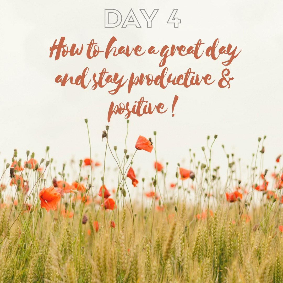 30 Days of Facebook Live // How to Have a Great Day and Stay Productive & Positive