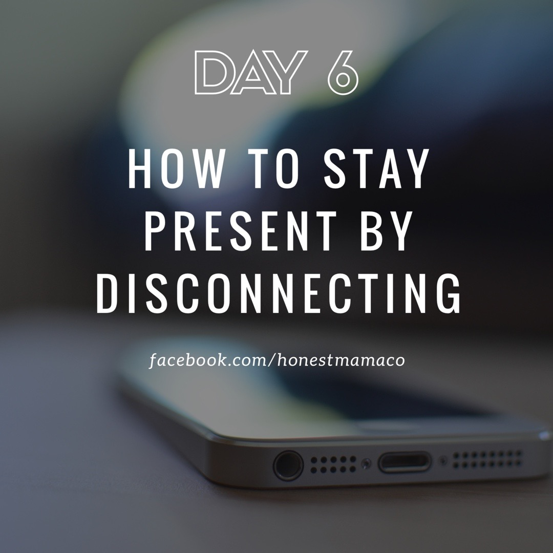 30 Days of Facebook Live // How to Stay Present by Disconnecting